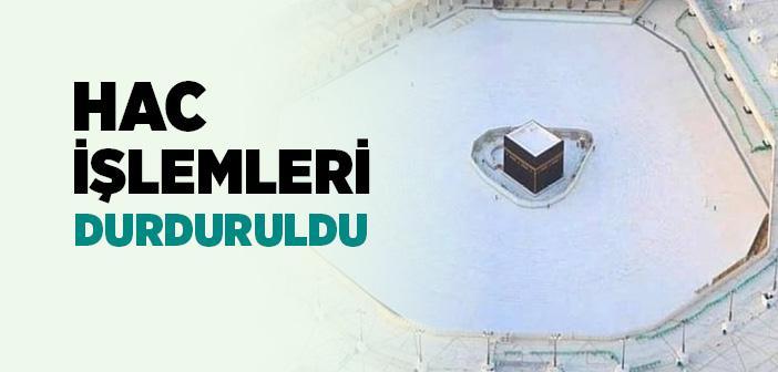 HAC İŞLEMLERİ DURDURULDU