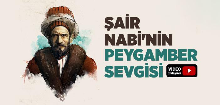 ŞAİR NABİ'NİN PEYGAMBER AŞKI