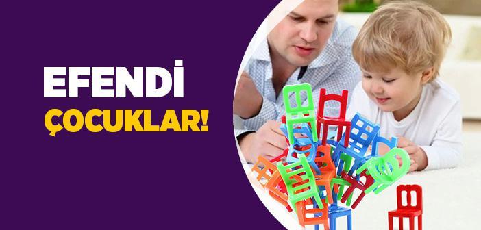EFENDİ ÇOCUKLAR!