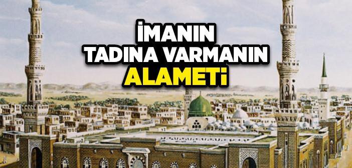 İMANIN TADINA VARMANIN ALAMETİ