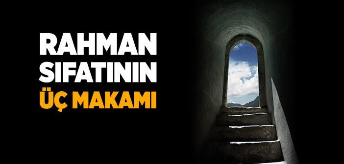 Rahman Sıfatının Üç Makamı