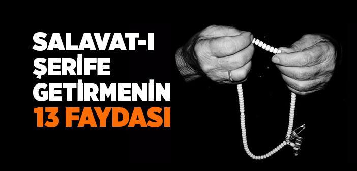SALAVAT-I ŞERİFE GETİRMENİN 13 FAYDASI