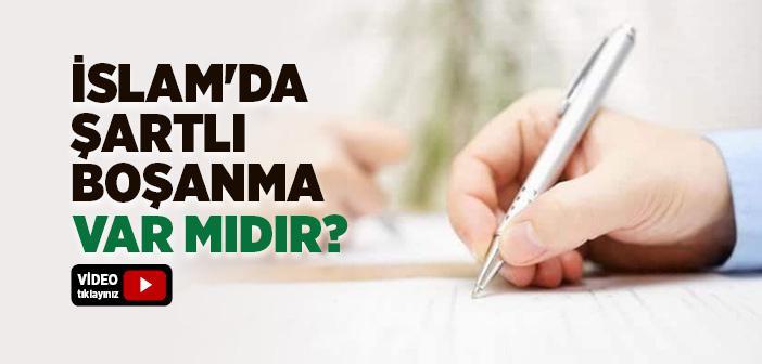 İslam'da Şartlı Boşanma Var mıdır?