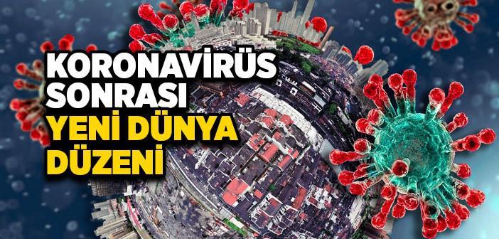 Koronavirüs Sonrası Yeni Jeopolitik Düzen