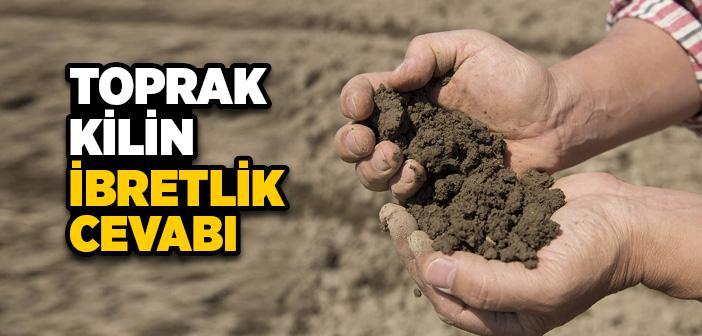 Toprak Kilin İbretlik Cevabı