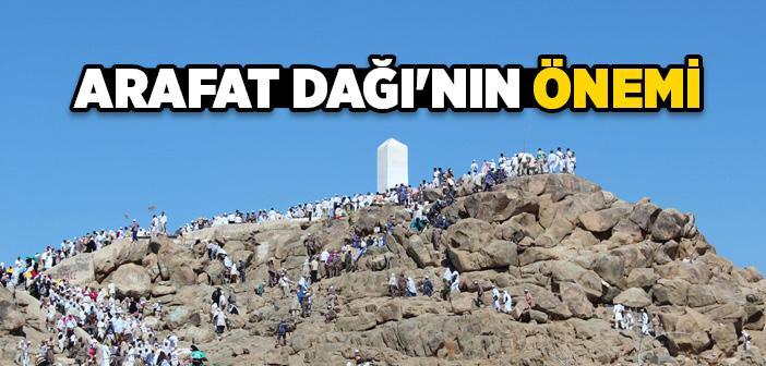 Arafat Dağı Nedir? Arafat Dağı Nerede?