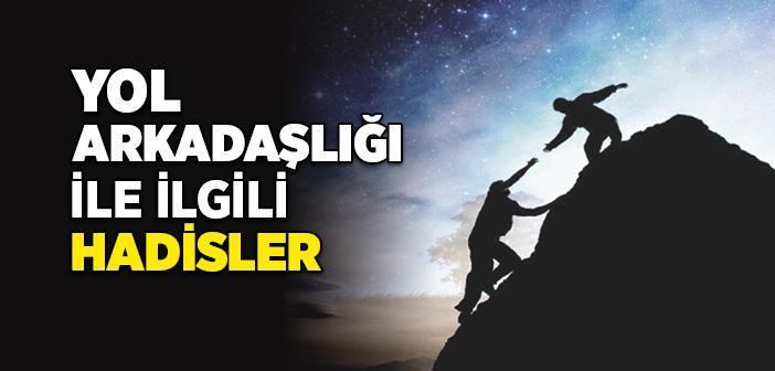 YOL ARKADAŞI İLE İLGİLİ HADİSLER