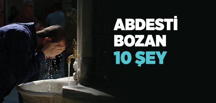 Abdesti Bozan Haller Nelerdir?