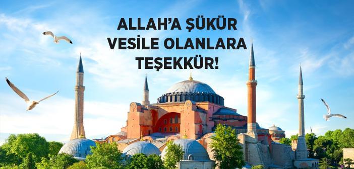Allah'a Şükür, Vesile Olanlara Teşekkür!