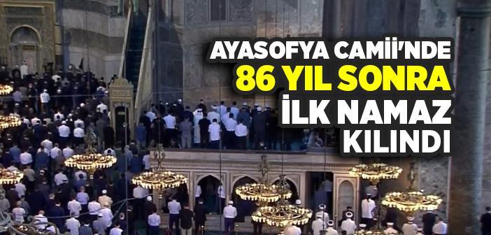 Ayasofya Camii'nde 86 Yıl Sonra İlk Namaz Kılındı