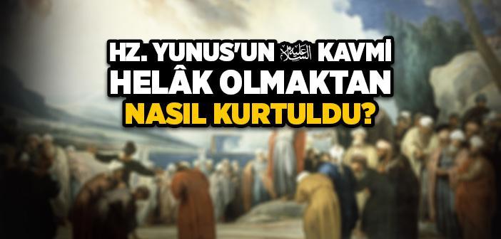 Hz. Yunus'un (a.s.) Kavmi Helak Olmaktan Nasıl Kurtuldu?