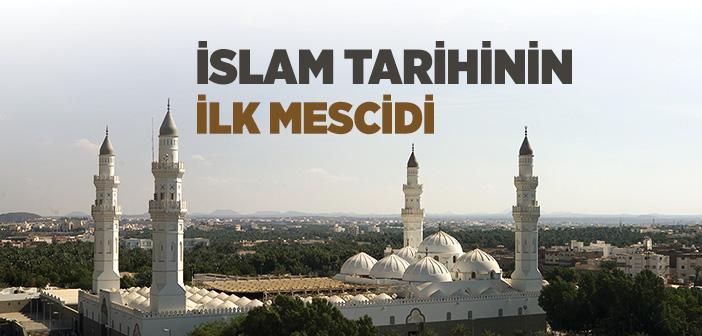 İslam Tarihinde Yapılan İlk Mescit Hangisidir?