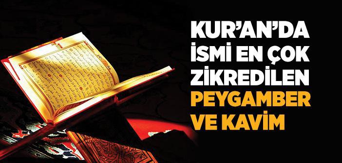 Kur'an'da İsmi En Çok Geçen Peygamber ve Kavim