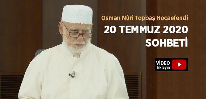 Osman Nûri Topbaş Hocaefendi 20 Temmuz 2020 Sohbeti