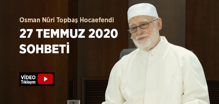 Osman Nûri Topbaş Hocaefendi 27 Temmuz 2020 Sohbeti