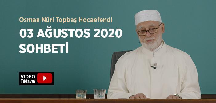 Osman Nûri Topbaş Hocaefendi 03 Ağustos 2020 Sohbeti