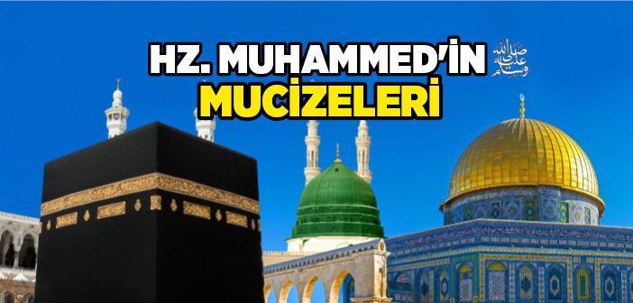 Hz. Muhammed'in (s.a.v.) Mucizeleri