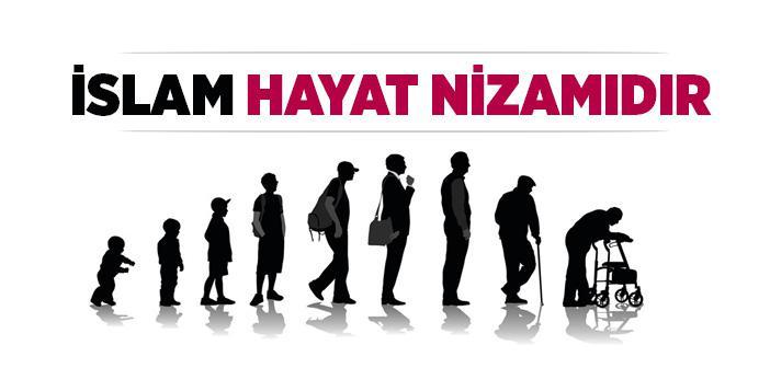İslam Hayat Nizamıdır