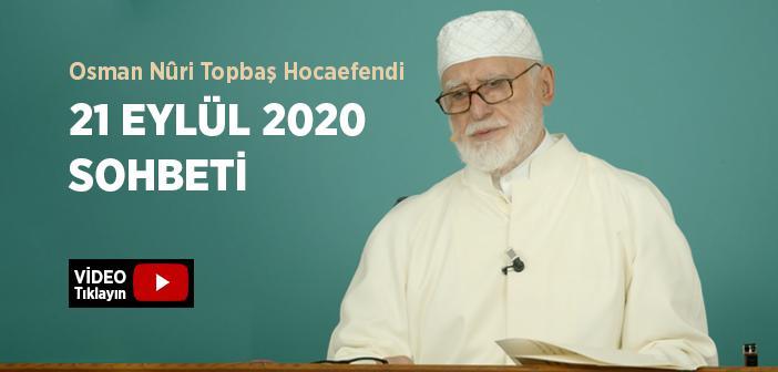 Osman Nûri Topbaş Hocaefendi 21 Eylül 2020 Sohbeti
