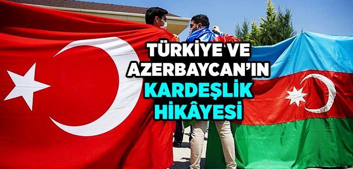 Türkiye ve Azerbaycan'ın Kardeşlik Hikâyesi