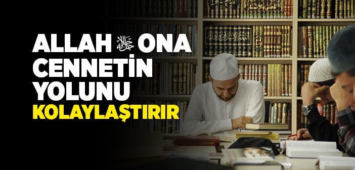 Allah (c.c) Ona Cennetin Yolunu Kolaylaştırır