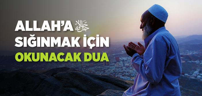 Allah'a Sığınmak İçin Okunacak Dua