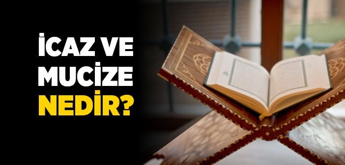 İcaz ve Mucize Nedir?