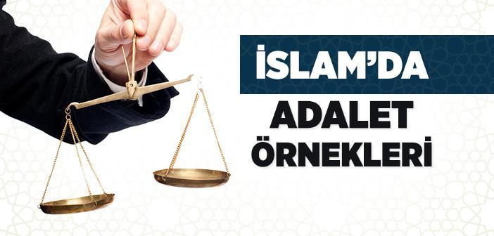 İslam'da Adalet ile İlgili Örnekler