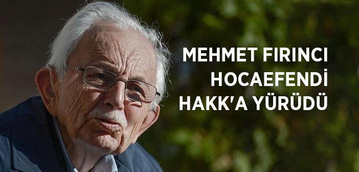 Mehmet Fırıncı Hocaefendi Vefat Etti