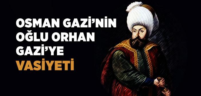 Osman Bey'in Oğlu Orhan Bey'e Vasiyeti