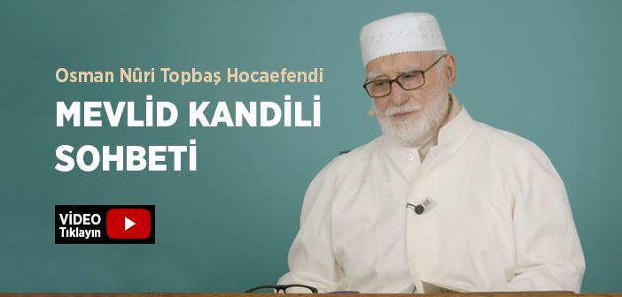 Osman Nûri Topbaş Hocaefendi 28 Ekim 2020 Mevlid Kandili Sohbeti