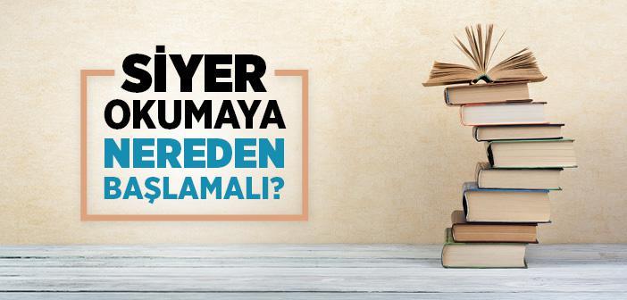 Siyer Okumaya Nereden Başlamalı?