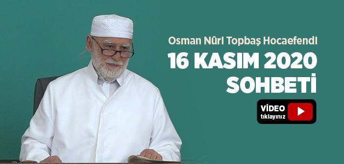 Osman Nûri Topbaş Hocaefendi 16 Kasım 2020 Sohbeti
