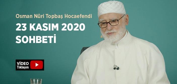 Osman Nûri Topbaş Hocaefendi 23 Kasım 2020 Sohbeti