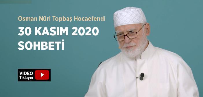 Osman Nûri Topbaş Hocaefendi 30 Kasım 2020 Sohbeti