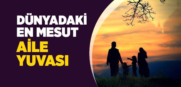 Dünyadaki En Mesut Aile Yuvası