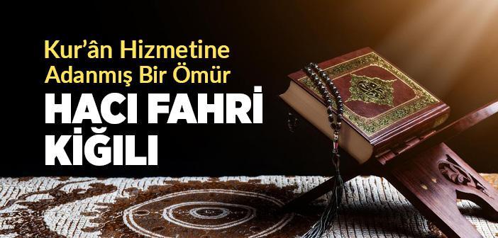"""Kuran Hadimi """"Hacı Fahri Kiğılı"""""""