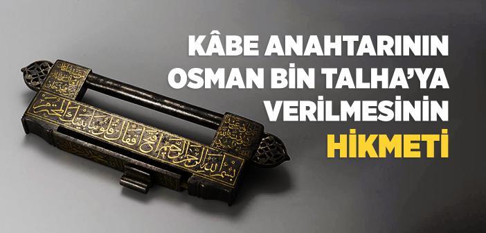 Mekke Fethedildiğinde Kâbe'nin Anahtarı Kime Verildi?