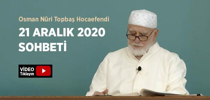 Osman Nûri Topbaş Hocaefendi 21 Aralık 2020 Sohbeti