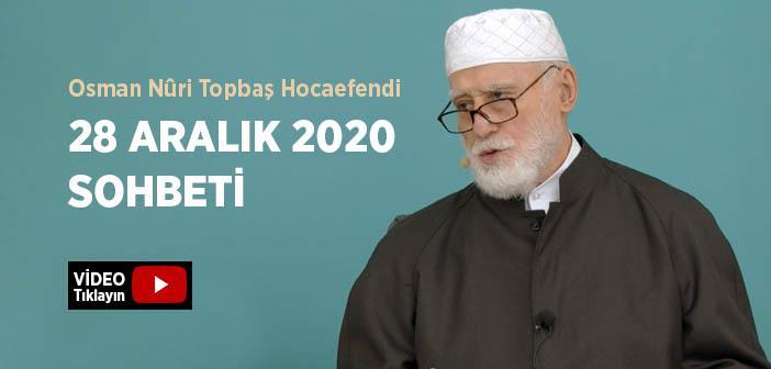 Osman Nûri Topbaş Hocaefendi 28 Aralık 2020 Sohbeti