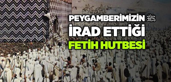 Peygamberimizin Fetih Hutbesi
