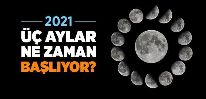 2021 Üç Aylar Ne Zaman Başlıyor? Üç Aylar Ne Zaman 2021?