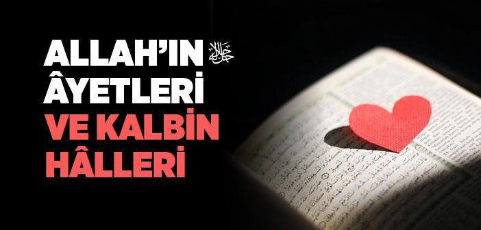 Allah'ın Âyetleri ve Kalbin Hâlleri