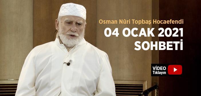 Osman Nûri Topbaş Hocaefendi 04 Ocak 2021 Sohbeti