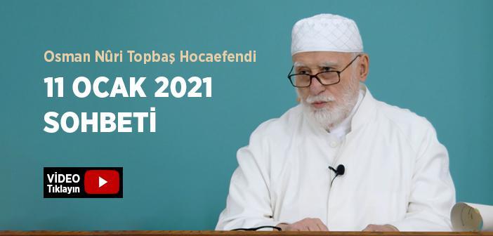 Osman Nûri Topbaş Hocaefendi 11 Ocak 2021 Sohbeti