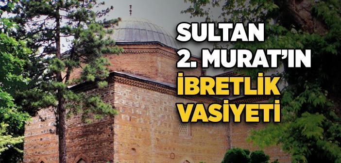 Sultan 2. Murat'ın Vasiyeti