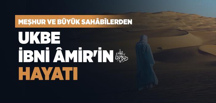 Ukbe Bin Âmir (r.a.) Kimdir?