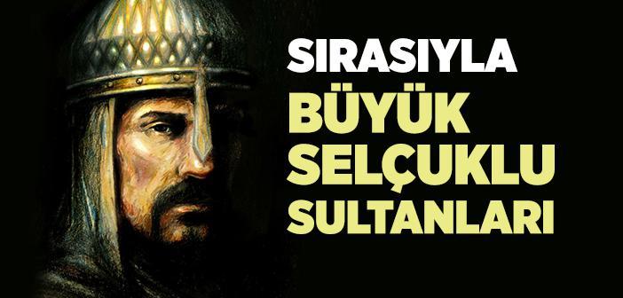 Büyük Selçuklu Devleti Sultanları