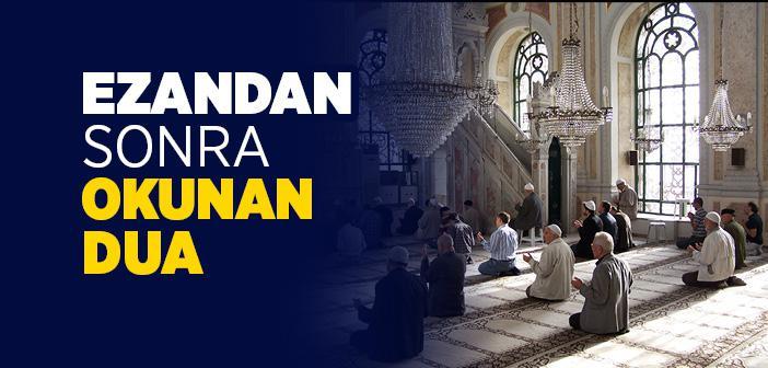 Ezan Duasının Arapça Türkçe Okunuşu ve Anlamı - Kısa Ezan Duası