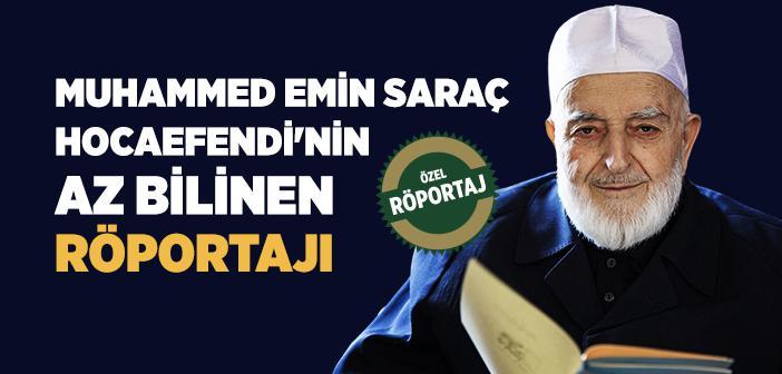 Muhammed Emin Saraç Hocaefendi ile Röportaj